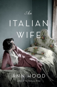 An Italian Wife, by Ann Hood. Available Sept. 2, 2014