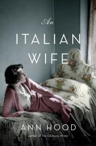 An Italian Wife, by Ann Hood. Available Sept. 2, 2014